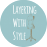 Layering With Style Shop and Stylist
