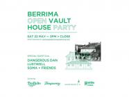 Berrima Open Vault House Party